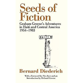 The Seeds of Fiction - Graham Greene's Adventures in Haiti and Central