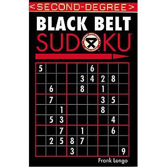 Second Degree Black Belt Sudoku by Frank Longo - 9781402737176 Book