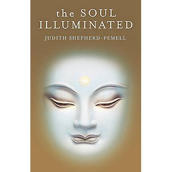 The Soul Illuminated by Judith Shepherd-Pemell - 9781846942976 Book