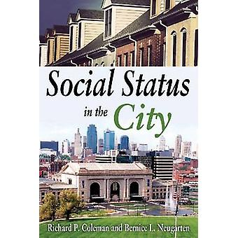 Social Status in the City by Richard P. Coleman - Bernice L. Neugarte