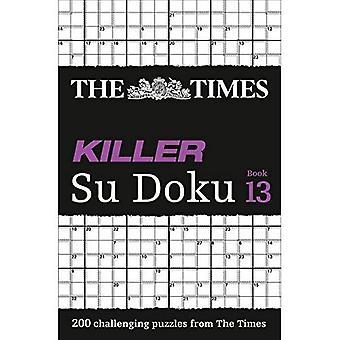 The Times Killer Su Doku Book 13: 200 Lethal Su Doku Puzzles