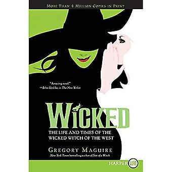 Wicked: The Life and Times of the Wicked Witch of the West [Large Print]