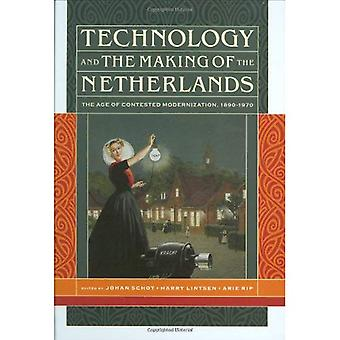 Technology and the Making of the Netherlands: The Age of Contested Modernization, 1890-1970