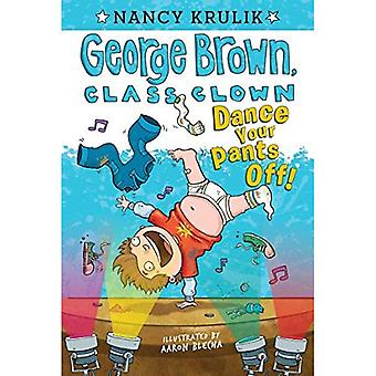 Dance Your Pants Off! (George Brown, Class Clown