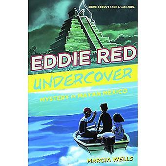 Mysteriet i Maya Mexico (Eddie Red Undercover)
