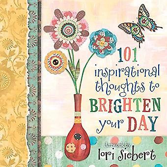 101 inspirierende Gedanken um Ihren Tag zu erhellen