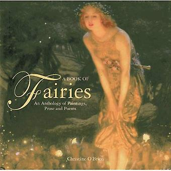 A Book Of Fairies: An Anthology of Paintings and Poetry
