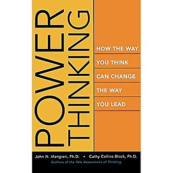 Power Thinking: How You Think Can Change the Way You Lead