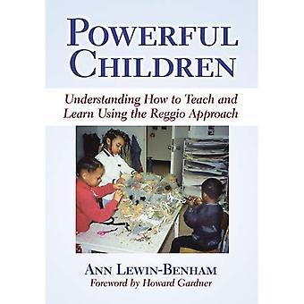 Les enfants puissants: Comprendre comment enseigner et apprendre en utilisant l'approche de Reggio (Early Childhood Education Series)