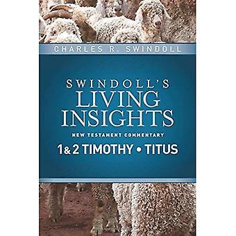 Erkenntnisse über 1 & 2 Timotheus, Titus (Swindoll der lebendige Einblicke neutestamentlichen Kommentar)