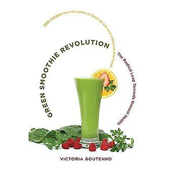 Smoothie vert révolution: Le saut Radical vers la santé naturelle