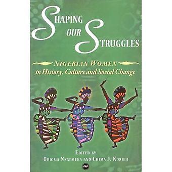 Façonner nos luttes: Les femmes nigérianes en histoire, Culture et changement Social