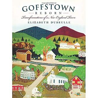 Goffstown Reborn: Transformations of a New England Town (American Chronicles (History Press))
