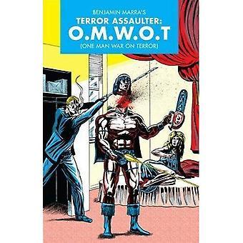Terror Assaulter: O.M.W.O.T., The : (One Man War On Terror)