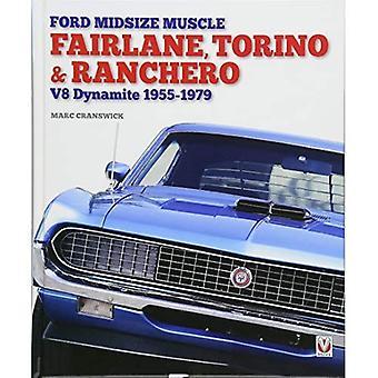 Ford medelstora muskel - Fairlane, Torino & Ranchero: V8 dynamit 1955-1979