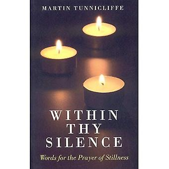 Within Thy Silence: Words for the Prayer of Stillness