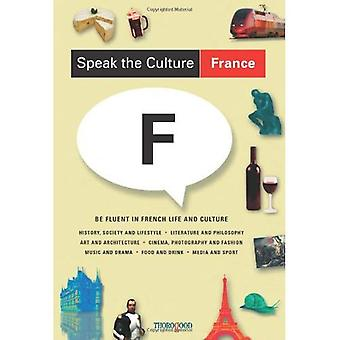 Speak the Culture: France: Be Fluent in French Life and Culture (Speak the Culture) [Illustrated]
