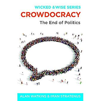 Crowdocracy: The Future of Government & Governance