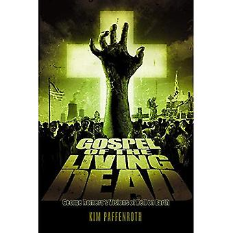 Evangeliet om de levande döda: George Romeros visioner av helvetet på jorden