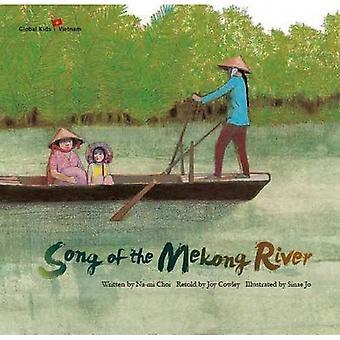 Song of the Mekong River: Vietnam (Global Kids Storybooks)