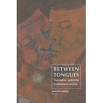 Between Tongues: Translation and/of/in Performance in Asia
