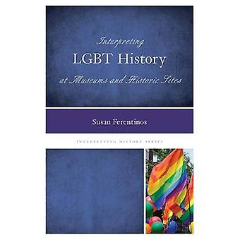 Interpreting Lgbt History at Museums and Historic Sites by Ferentinos & Susan