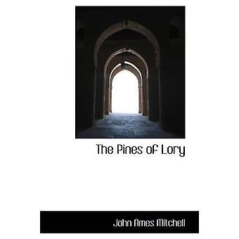 The Pines of Lory by Mitchell & John Ames
