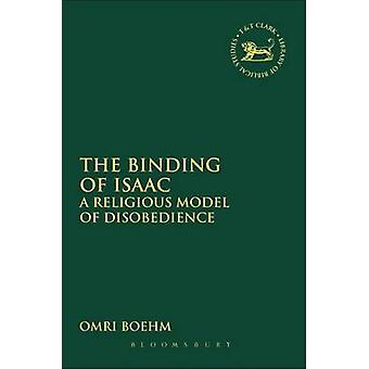 The Binding of Isaac A Religious Model of Disobedience by Boehm & Omri