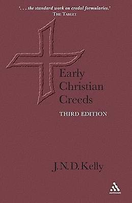 Early Christian Creeds by Kelly & J. N. D.