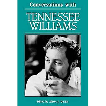 Conversations avec Tennessee Williams Devlin & J. Albert