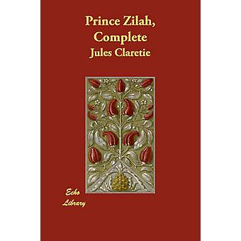 Prince Zilah Complete by Claretie & Jules