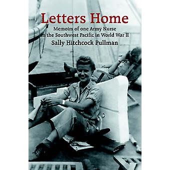 Letters Home  Memoirs of one Army Nurse in the Southwest Pacific in World War II by Pullman & Sally Hitchcock