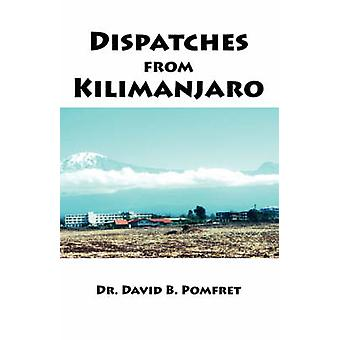Dispatches from Kilimanjaro by Pomfret & David B.