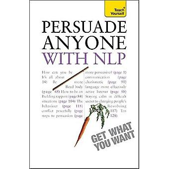 Persuade Anyone  With Nlp by Muir & Alice
