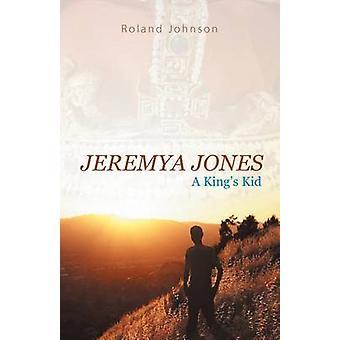 Jeremya Jones A Kings Kid by Johnson & Roland
