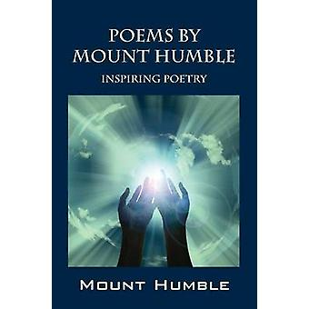 Poems by Mount Humble Inspiring Poetry by Mount Humble