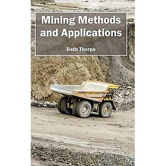 Mining Methods and Applications by Thorpe & Beth