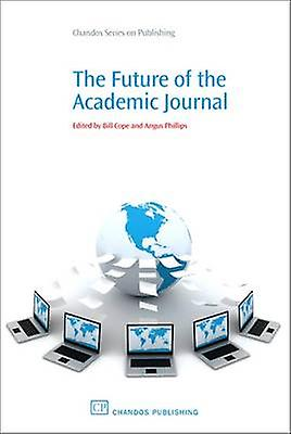 The Future of the Academic Journal by Cope & Bill
