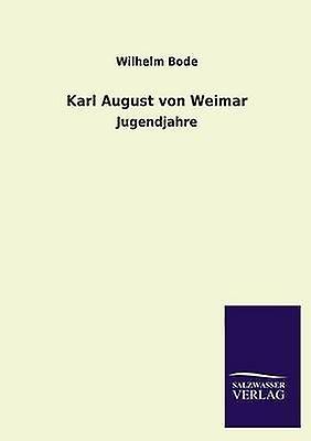 Karl August Von Weimar by Bode & Wilhelm