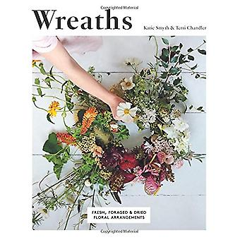 Wreaths - Fresh - Foraged & Dried Floral Arrangements by Terri Chandle