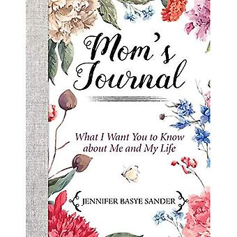 Mom's Journal: What I Want� You to Know About Me and� My Life