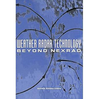 Weather Radar Technology Beyond Nexrad by Committee on Weather Radar