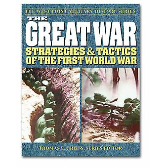 The Great War - Strategies and Tactics of the First World War by Thoma