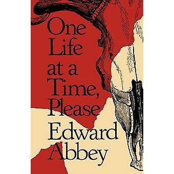 One Life at a Time - Please by Edward Abbey - 9780805006032 Book