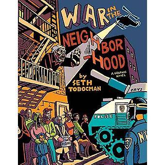 War in the Neighborhood by Seth Tobocman - Ak Thompson - 978099405072