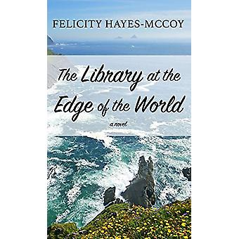 The Library at the Edge of the World by Felicity Hayes-McCoy - 978143