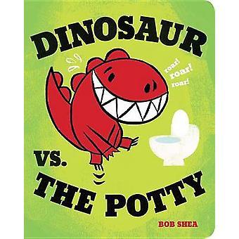 Dinosaur vs. the Potty by Bob Shea - 9781423151791 Book