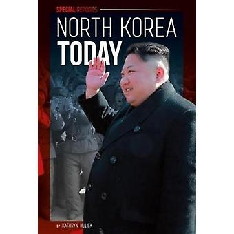 North Korea Today by Kathryn Hulick - 9781532113345 Book