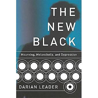 The New Black - Mourning - Melancholia - and Depression by Darian Lead