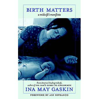 Birth Matters by Ina May Gaskin - 9781583229279 Book